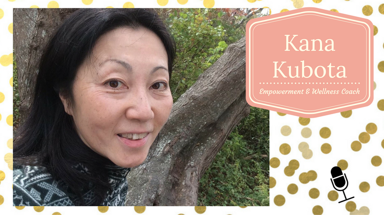 004: Go With Your Own Curiosity with Kana Kubota