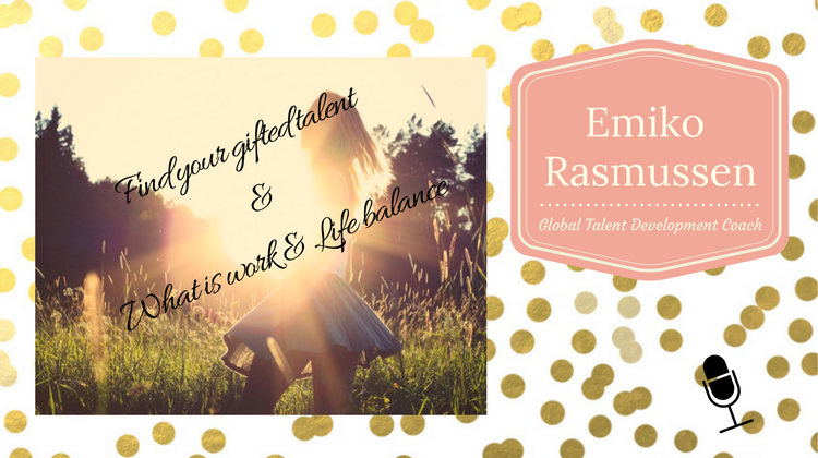 010: Find your gifted talent + Q&A with Emiko Rasmussen