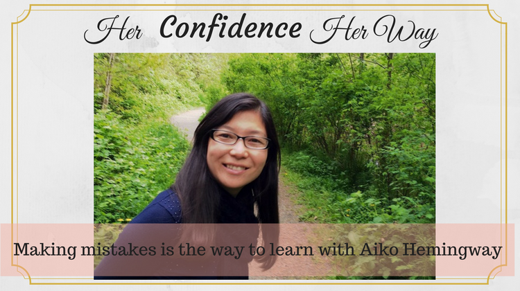013: Making mistakes is the way to learn with Aiko Hemingway
