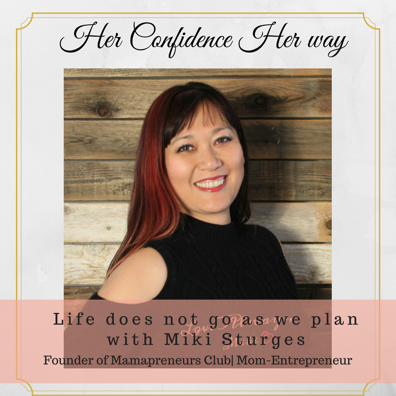 037: Life does not go as we plan with Miki Sturges |Founder of Mamapreneurs Club| Mom-Entrepreneur