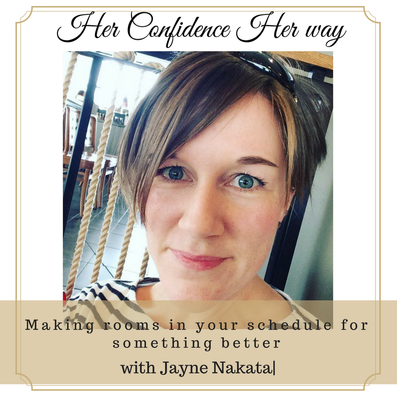 046: Making rooms in your schedule for something better with Jayne Nakata