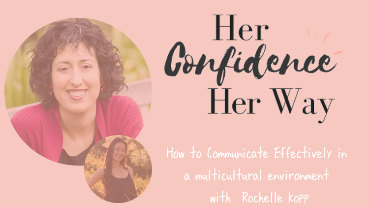 How to Communicate Effectively in a multicultural environment with  Rochelle Kopp
