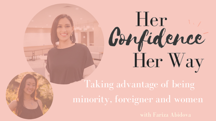 Taking advantage of being minority, foreigner and woman  with Fariza Abidova