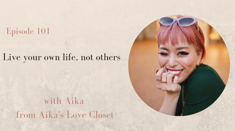 Live your own life not for others with Aika